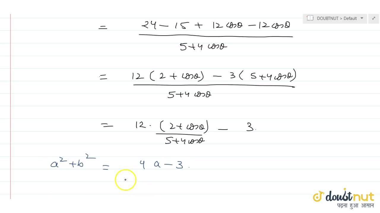 Solution for if 3,(2+cos theta+i sin theta)=a+ib then prove t