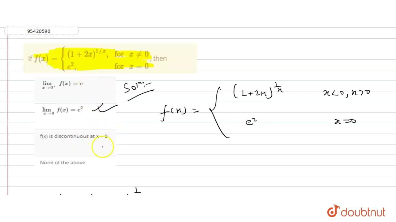 """If f(x)={((1+2x)^(1,,x)"""","""",""""for """" x ne 0),(e^(2)"""","""", """"for """" x =0):}, then"""