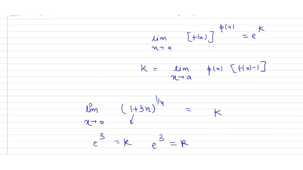 Solution for lim_( x to 0)[(1+3x)^(1,,x)]=k, then for continu