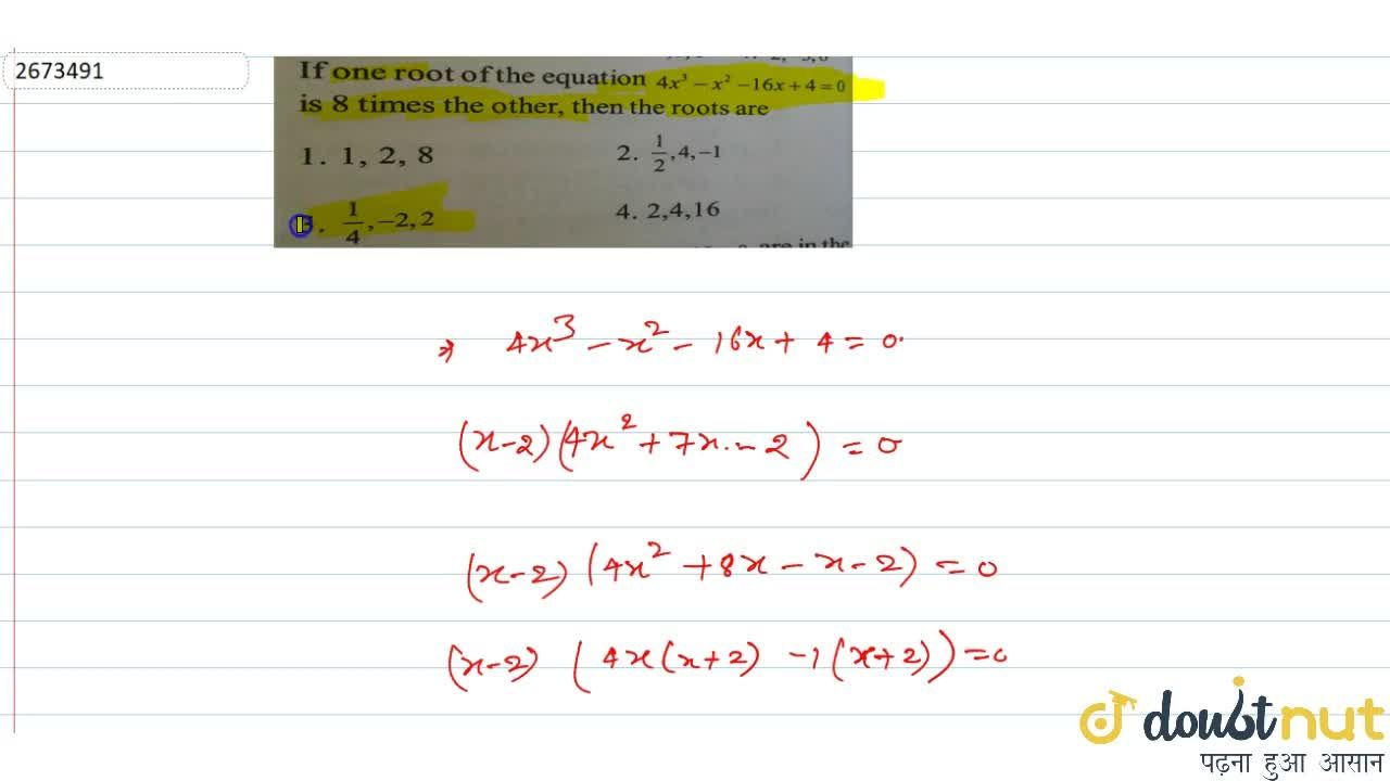 Solution for If one root of the equation 4x^3 – x^2-16x+4 = 0