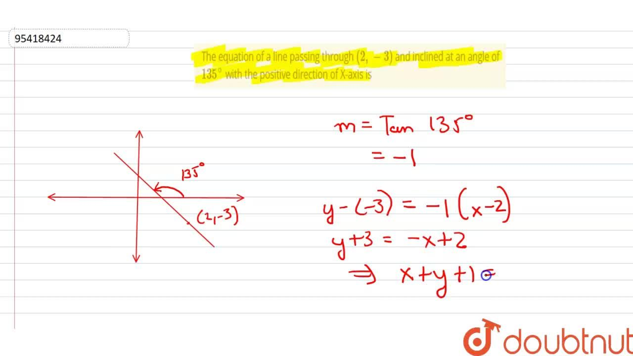 Solution for The equation of a line passing through (2,-3) an