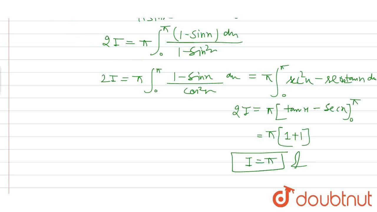 Solution for int_(0)^(pi)(xdx),(1+sinx) is equal to
