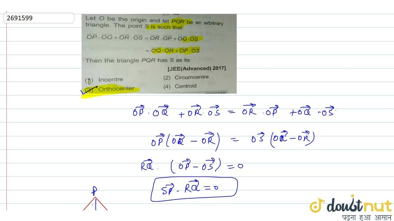 Solution for Let O be the origin and let PQR be an arbitrary tr