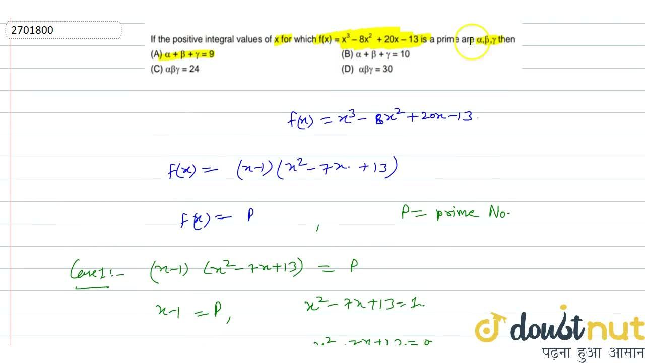 Solution for If the positive integral values of x for which f(