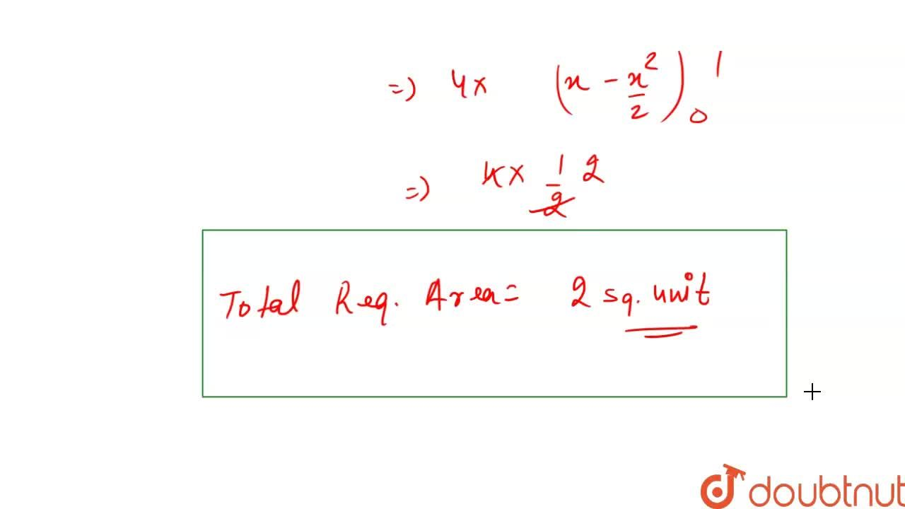 Solution for The area bounded by the curve  x + y =1 and axis