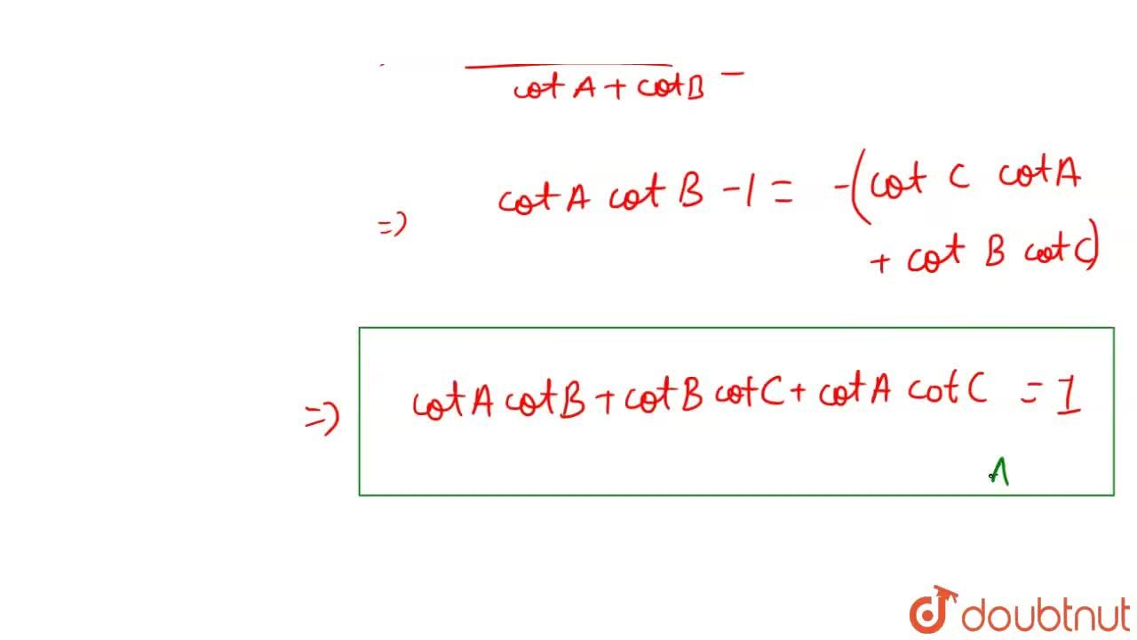Solution for If A,B,C are the angles off DeltaABC, then cotA