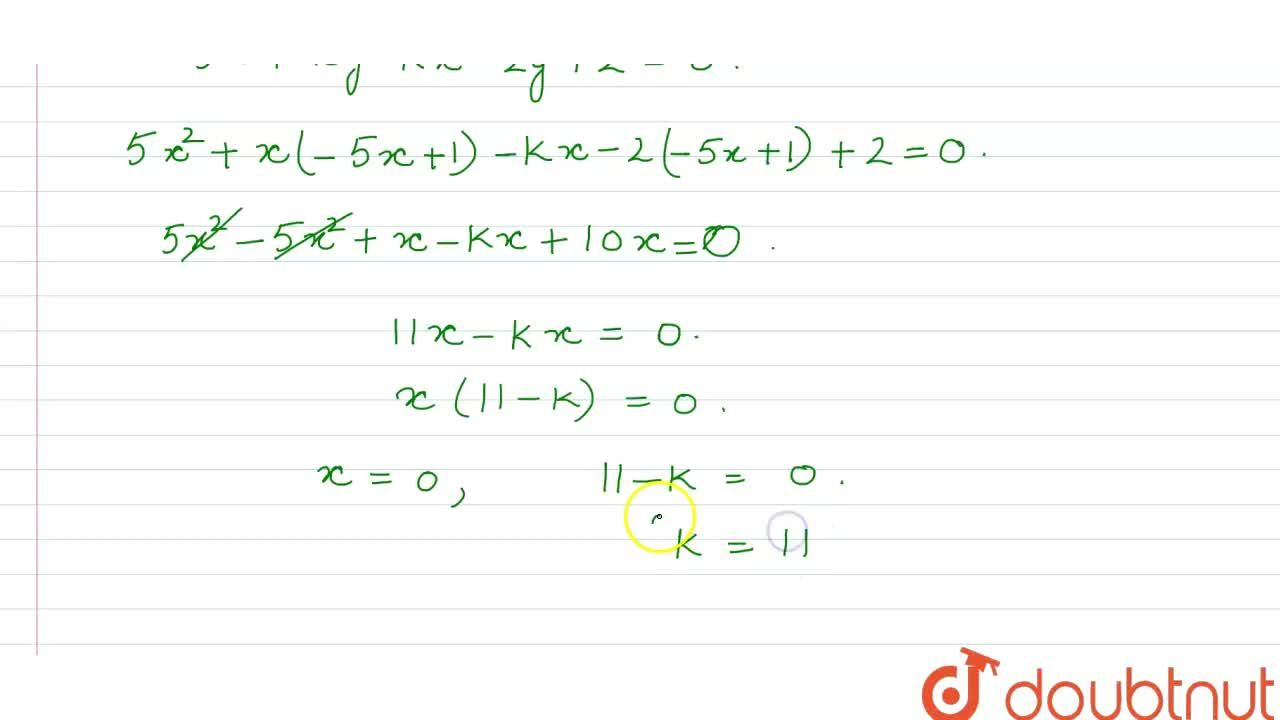 The line 5x+y-1=0 coincides with one of the lines given by 5x^(2)+xy-kx-2y+2=0, then the value of k is