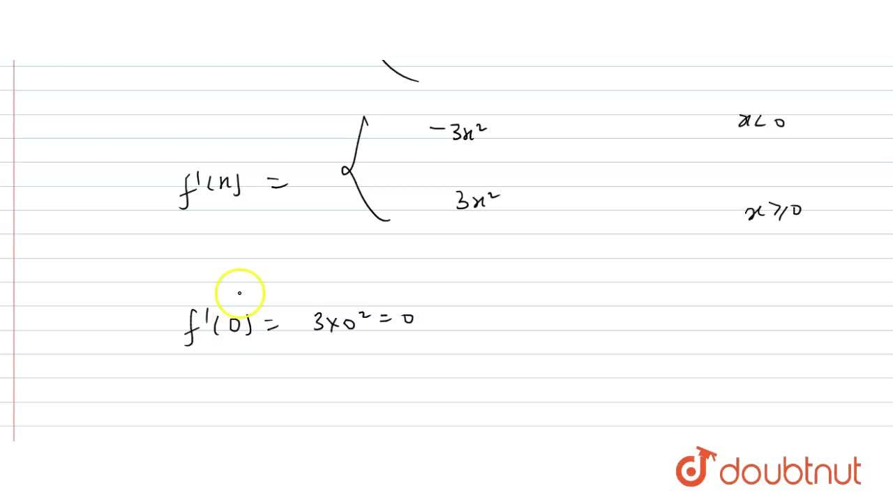 Solution for If f(x)= x ^(3), then f'(0) equals