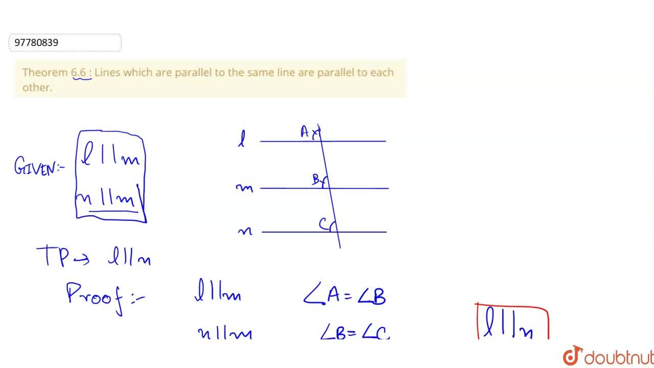 Solution for Theorem 6.6 : Lines which are parallel to the same
