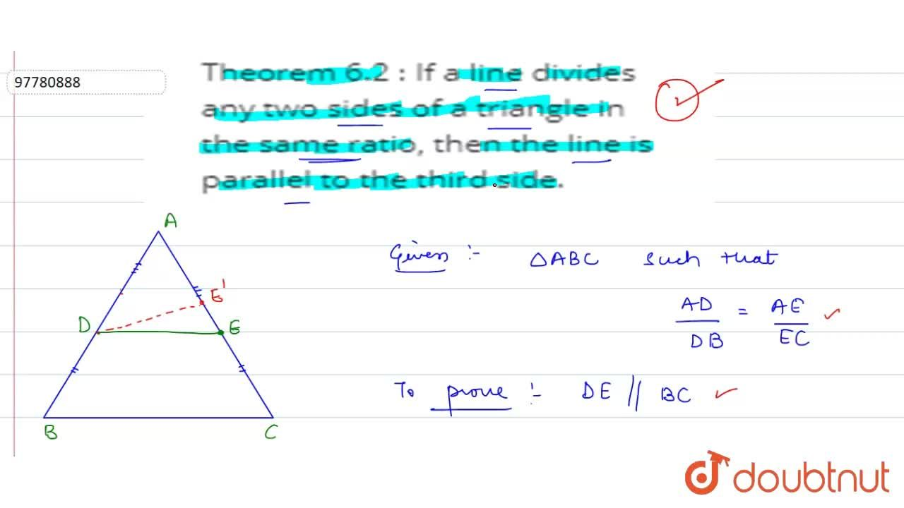 Solution for Theorem 6.2 : If a line divides any two sides of a