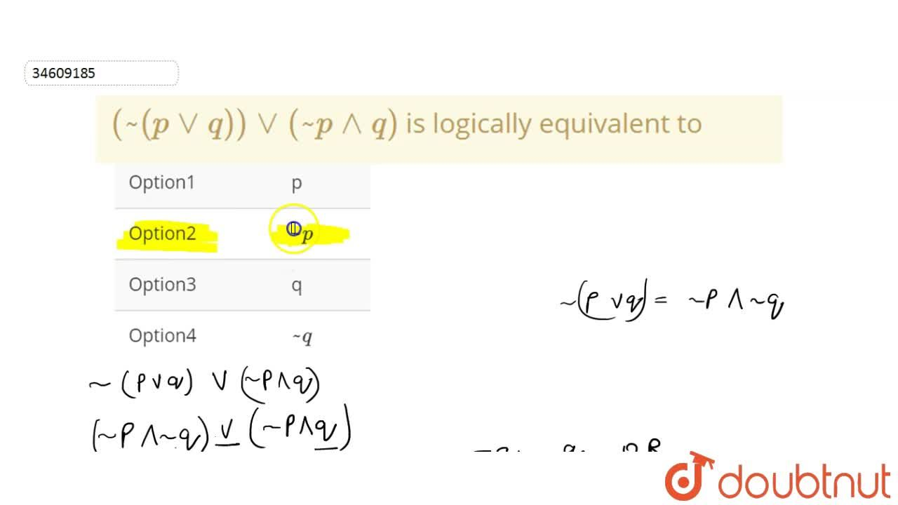 Solution for (~(pvvq))vv(~p^^q) is logically equivalent to