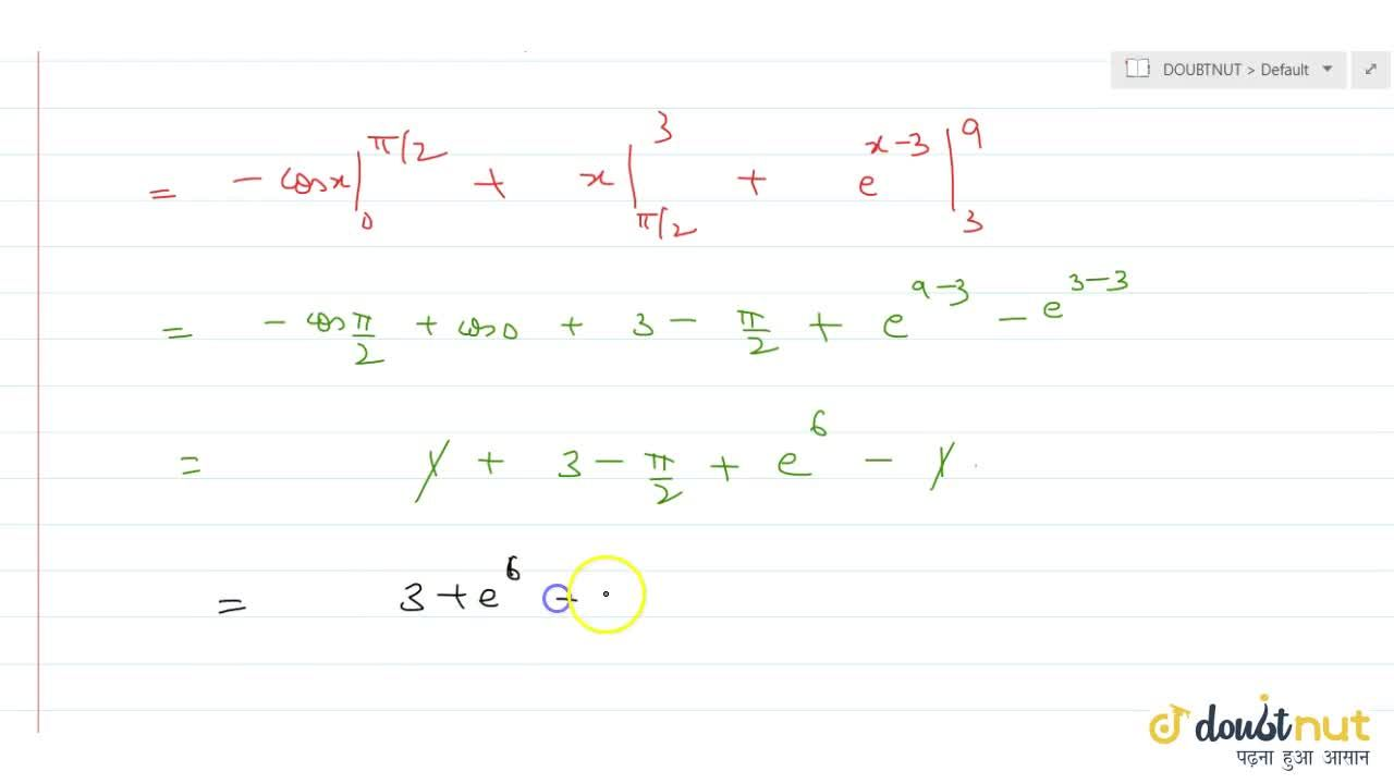 Solution for int_0^9 \ f(x) \ dx, where f(x)={(sinx, if 0<=x