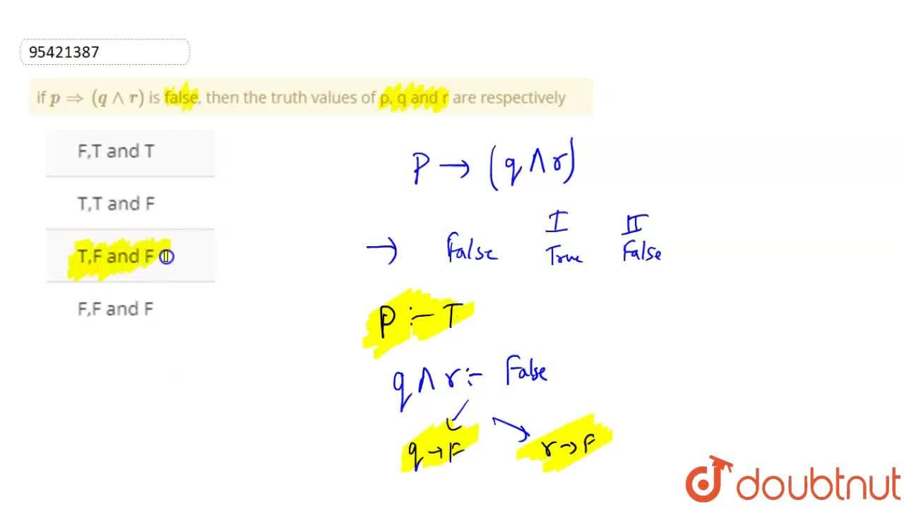 Solution for if p implies(q ^^ r)  is false, then the truth v