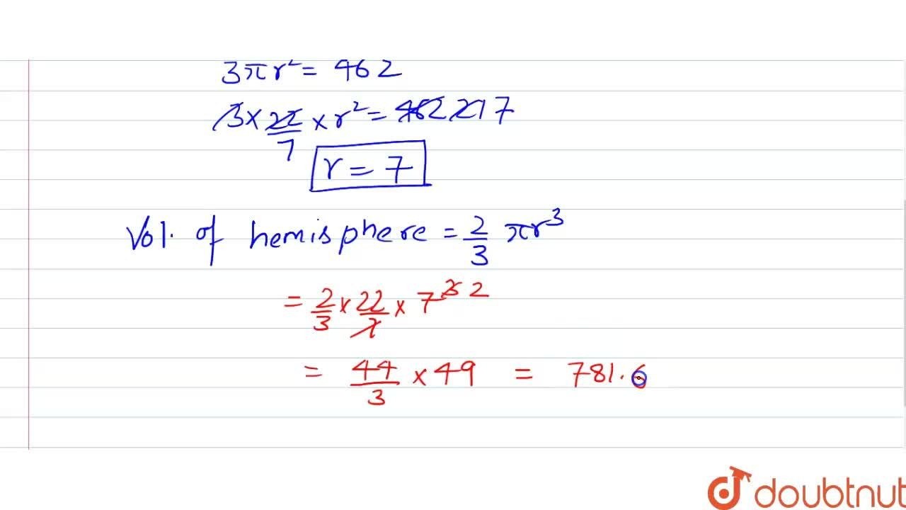 If the total surface arecl of a solid hemisphere is 462 cm^ 2 find its volume