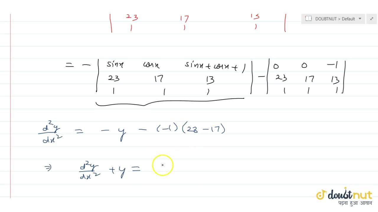 y(x)=|(sinx,cosx,sinx+cosx+1),(23,17,13),(1,1,1)|,x in RR, then (d^2y),(dx^2)+y is equal to :