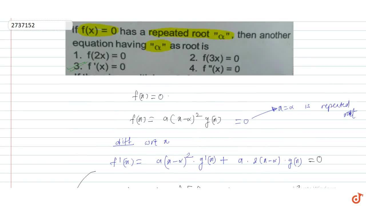 Solution for If f(x) = 0 has a repeated root alpha, then an