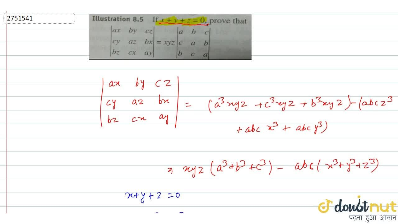 Solution for  If x + y + z = 0, prove that   (ax,by,cz),(cy,