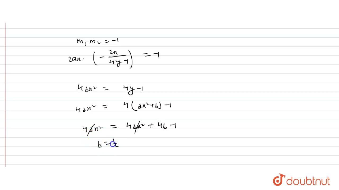 Solution for If the family of curves y=ax^2+b cuts the family
