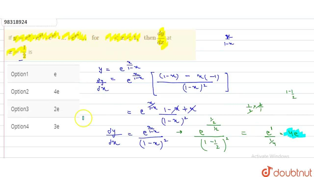 """If y = e^(x) * e^(x^(2)) *e^(x^(3) )*...*e^(x^(n))..., """" for """" - lt x lt 1 , """" then"""" (dy),(dx)  at <br> x = (1),(2)  is"""