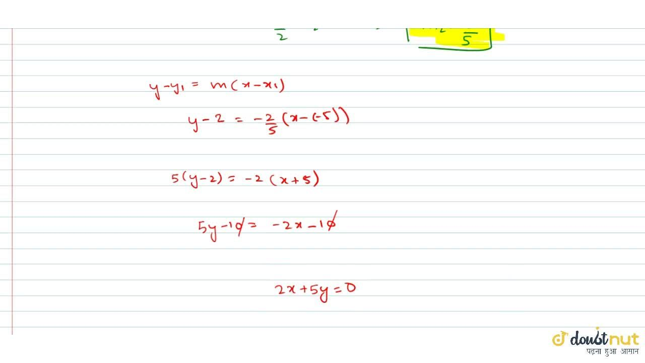 The equation of a lime perpendicular to the line 5x - 2y + 7 = 0 and passing through the point of intersection of lines y=x+7 and x+2y + 1=0, is
