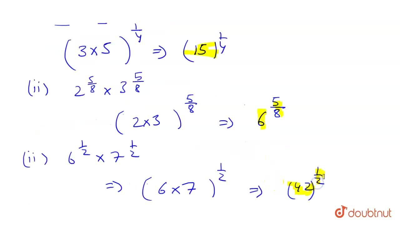 Solution for Simplify <br> (i) 3^((1),(4)) xx 5^((1),(4)) (ii