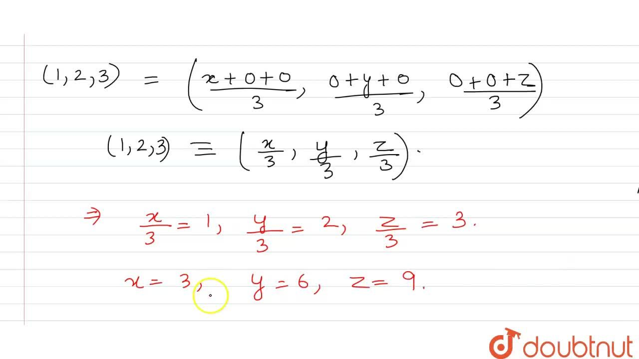 Solution for A triangular plane ABC with centroid (1,2,3) cuts