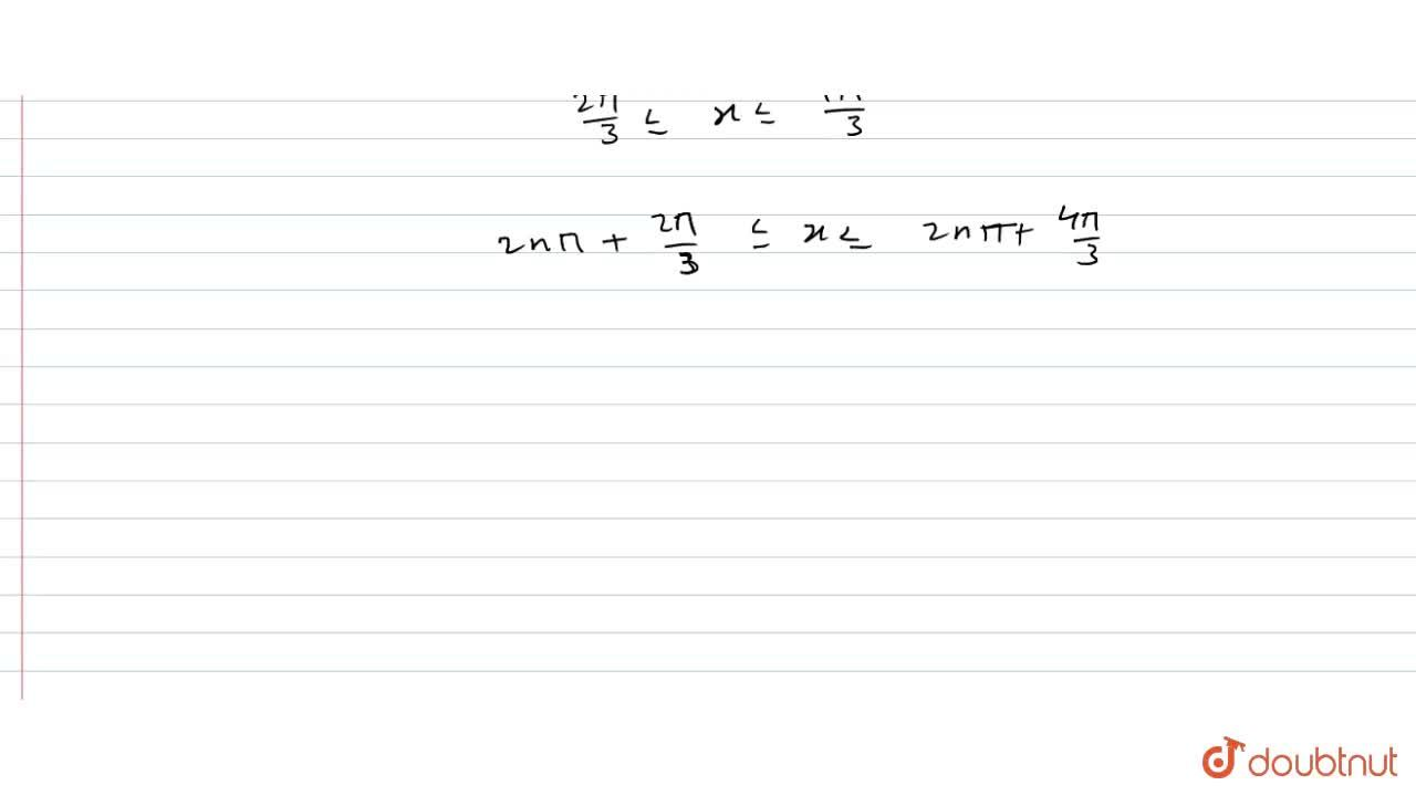 Solution for Solve :cos x le - (1),(2).