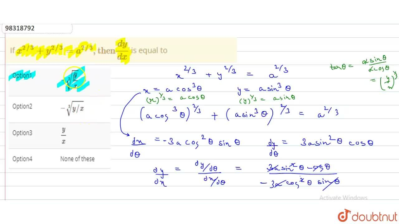 """Solution for If  x^(2,,3) + y^(2,,3) = a^(2,,3) , """"then"""" (dy),"""