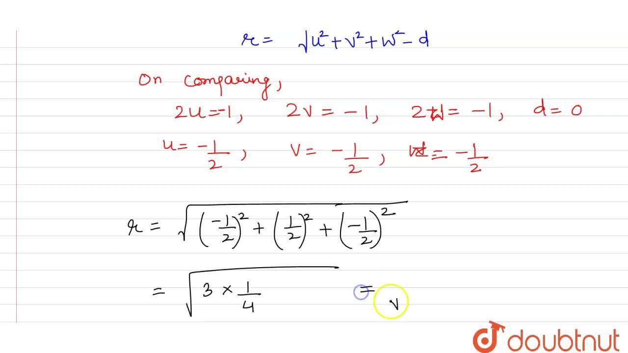 Solution for What is the radius of the sphere x^2+y^2+z^2-x-y-