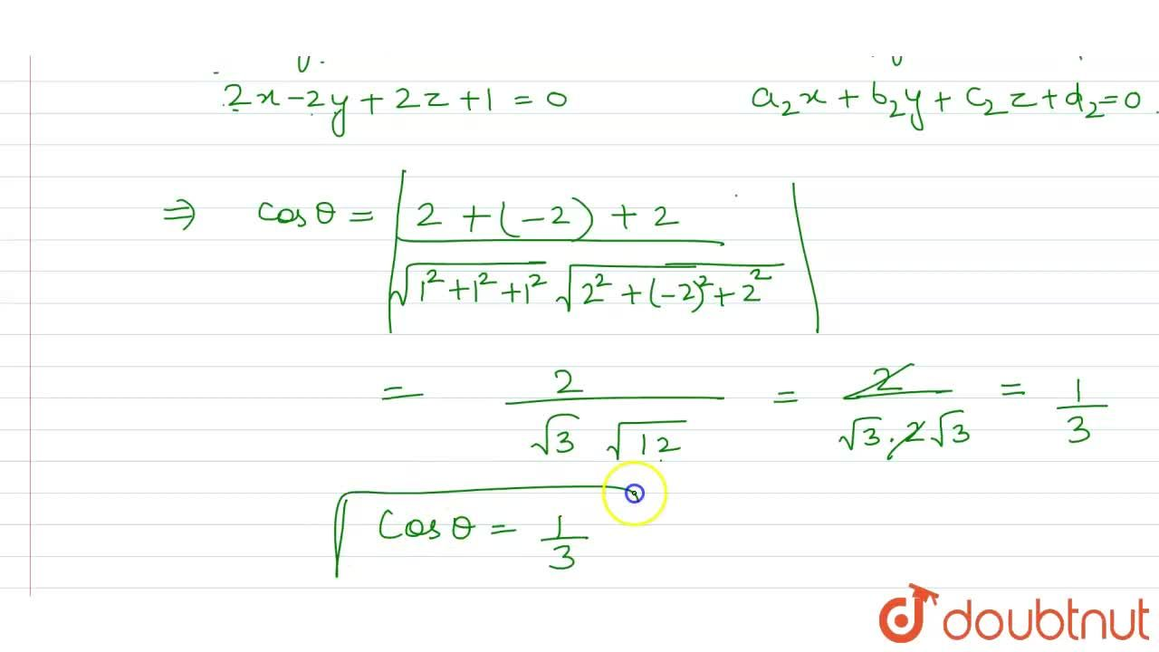 Solution for What is the cosines of angle between the planes x