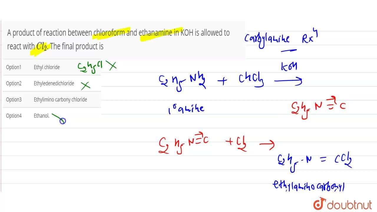 Solution for A product of reaction between chloroform and ethan
