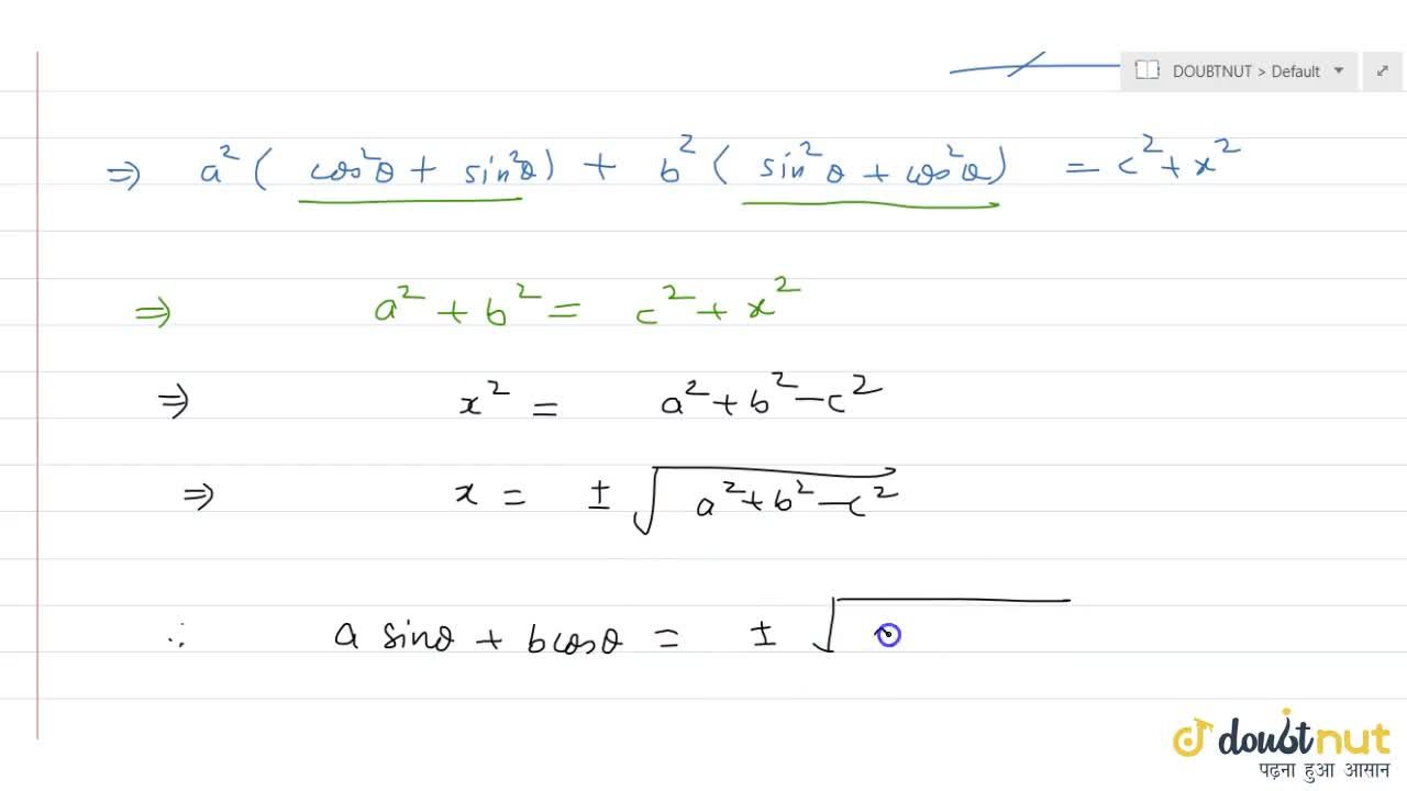 Solution for If acostheta-bsintheta=c ,then find the value of