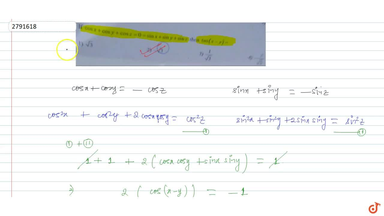 Solution for If cos x+cos y+cosz=0=sinx+siny+sinz then tan(x