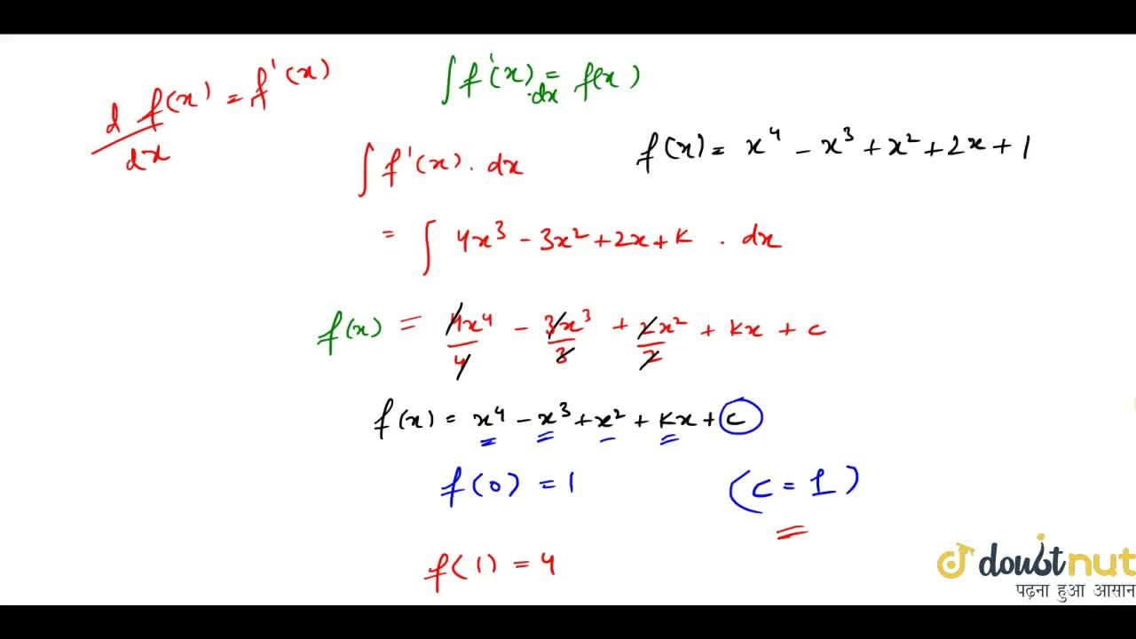 Solution for If f'(x)=4x^3-3x^2+2x+k and f(0)=1, f(1)=4 fin