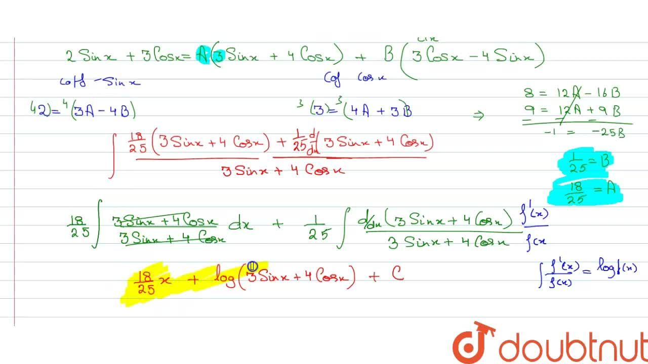 Integrate the following w.r.t.x. <br> (2 sinx+3 cosx),(3 sin x+4 cos x)