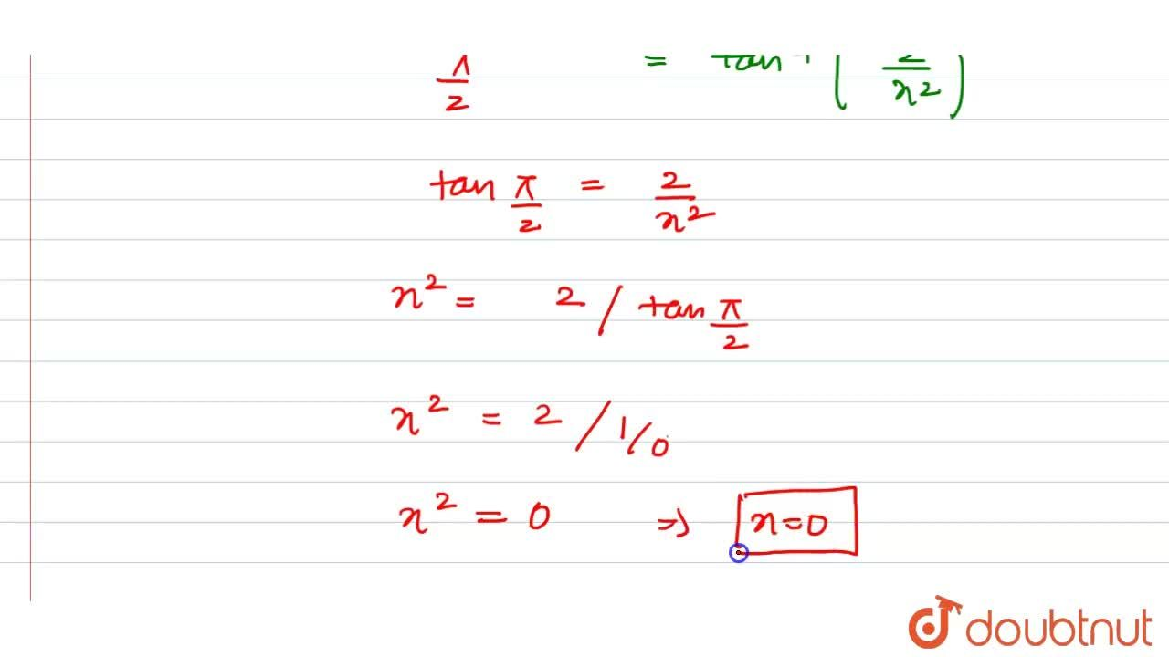 Solution for समीकरण tan^(-1) (1 +x) + tan^(-1) (1 -x) = pi,2
