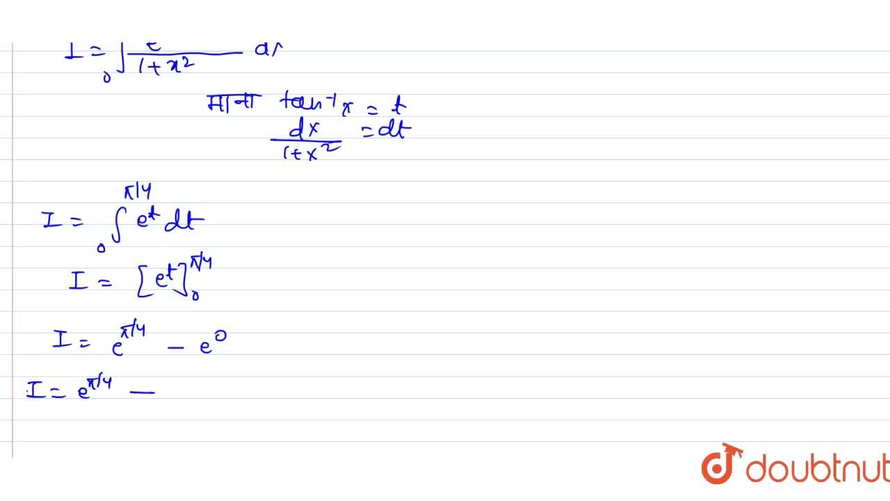 Solution for int_(0)^(1)(e^(tan^(-1))x),(1+x^(2))dx  किसके  त