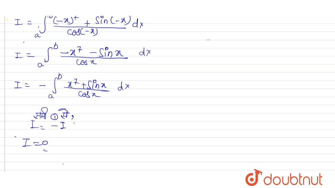 Solution for int_(a)^(b)(x^(7)+sinx),(cosx)dx  का  मान ,जहाँ