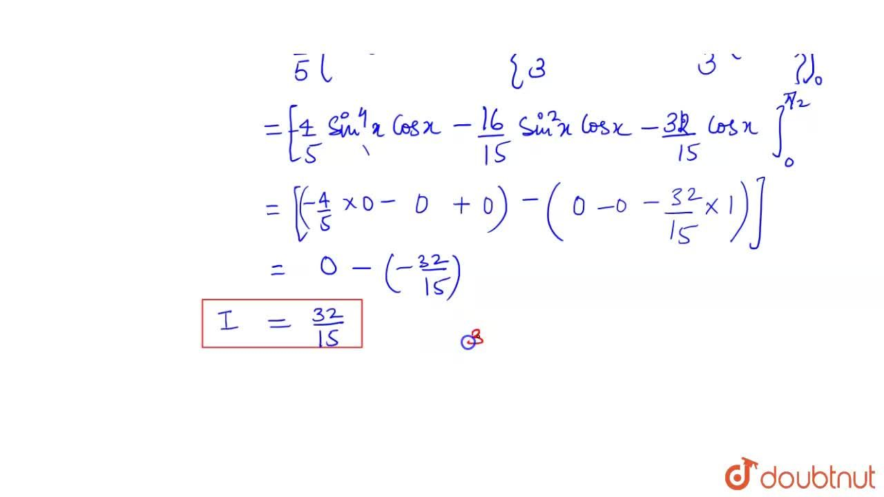 Solution for int_(0)^(2pi)sin^(5)((x),(4))dx  किसके  बराबर  ह