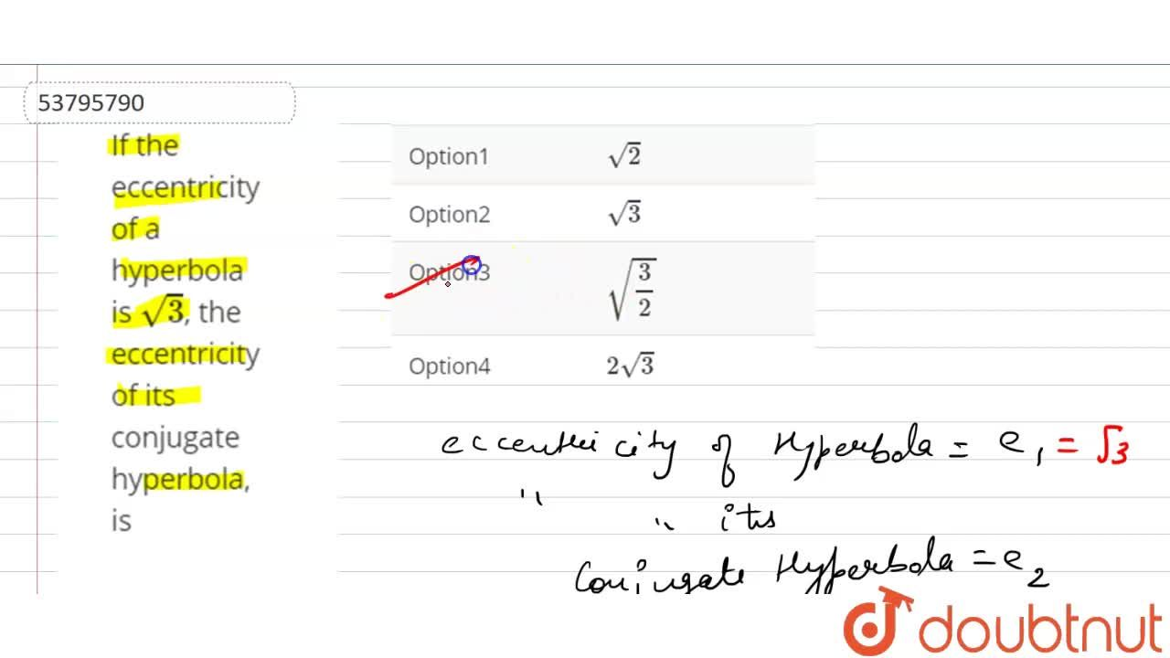 Solution for If the eccentricity of a hyperbola is sqrt(3), t