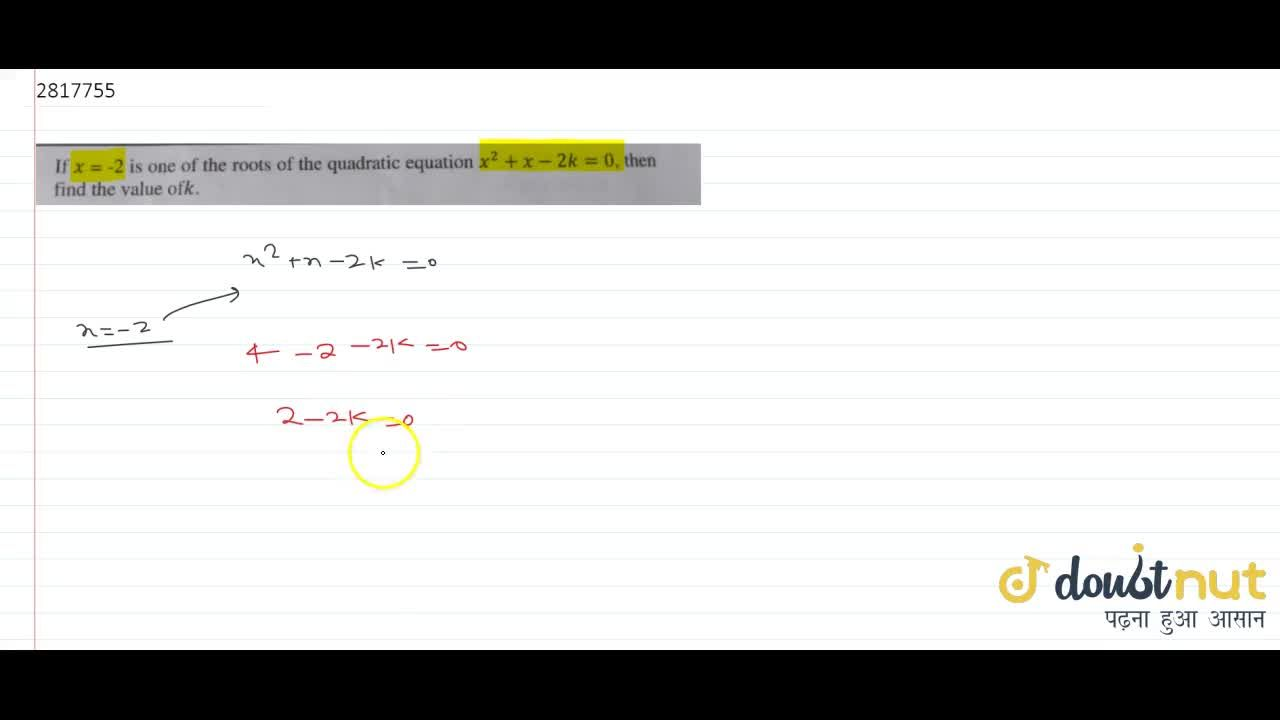 Solution for If x = -2 is one of the roots of the quadratic e