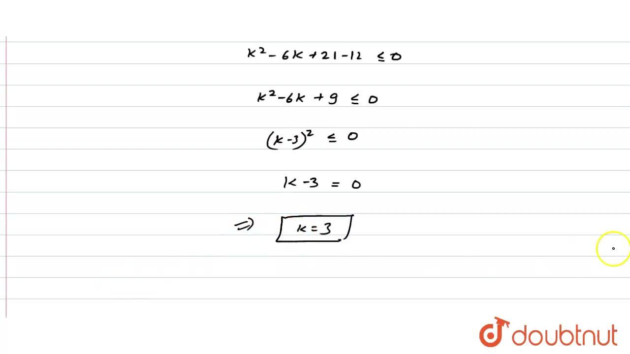 Solution for int_(1)^(2){k^(2)+(4-4k)x+4x^(3)}dxle12 है ,तो
