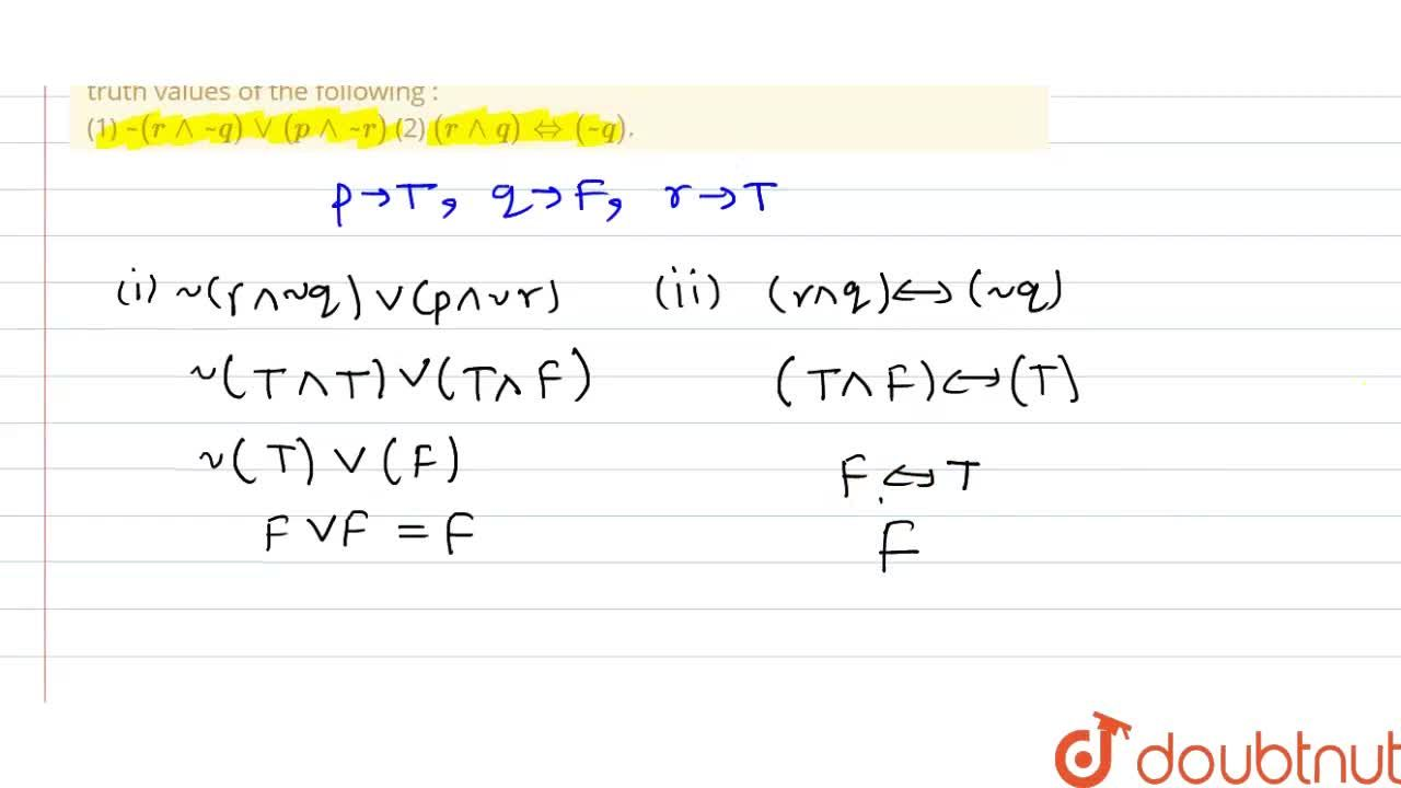 Solution for If p, q, r are the statements with truth values T,