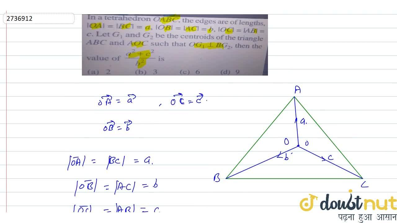 Solution for In a tetrahedron OABC, the edges are of lengths,
