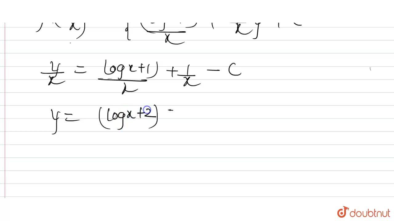 Solution for अवकल समीकरणों को हल कीजिये - <br> x(dy),(dx)=y(lo