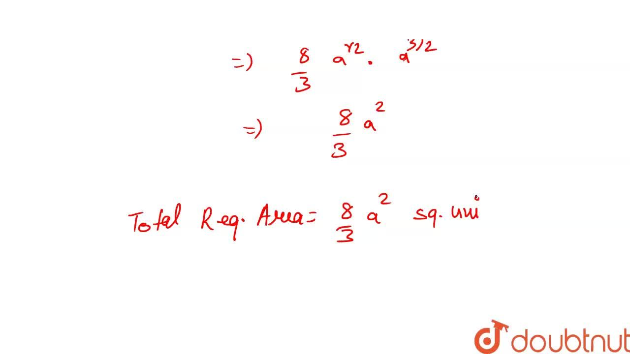 Find the  area bounded by the  curve     y ^ 2  =  4ax,  X - axis  and  the lines     x  = 0  and  x = a .
