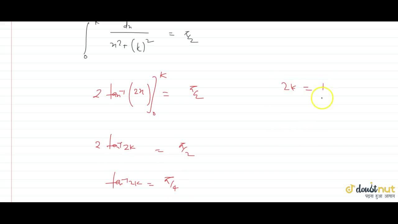 Solution for if int_0^k (dx),(2+8x^2)=pi,16 then find the val