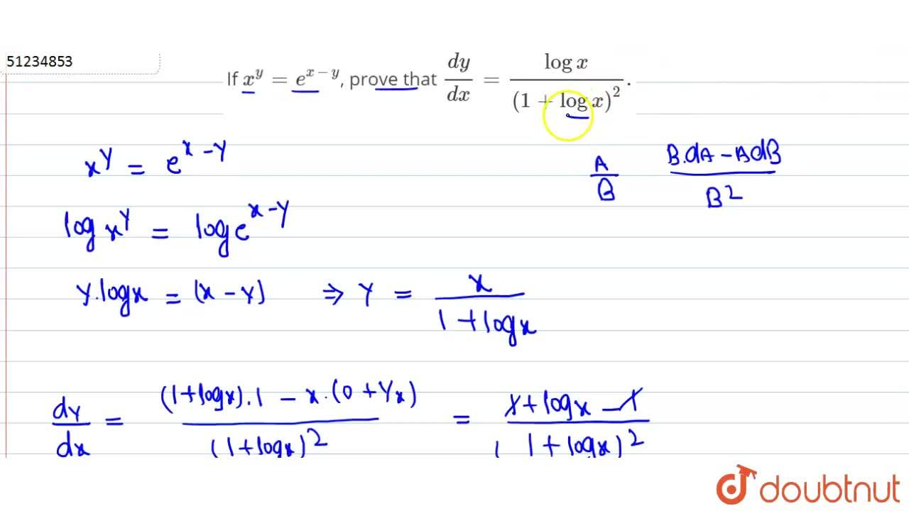 Solution for If x^(y)=e^(x-y), prove that (dy),(dx)=(logx),(