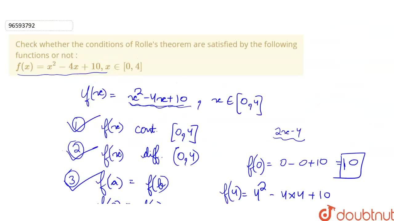 Check whether the conditions of Rolle's theorem are satisfied by the following functions or not : <br> f(x)=x^(2)-4x+10, x in[0,4]
