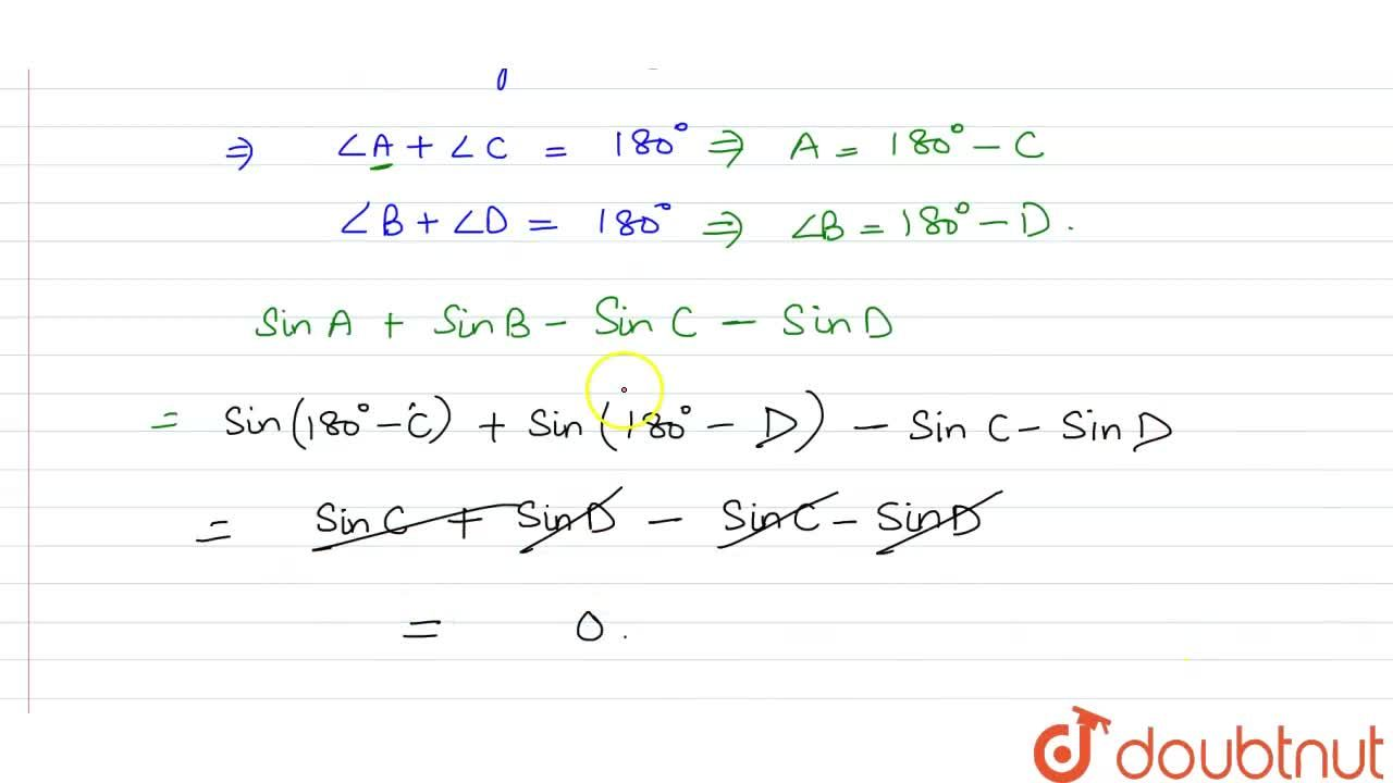 If ABCD is a cyclic quadrilateral then what is  sinA+sinB-sinC-sinD equal to ?